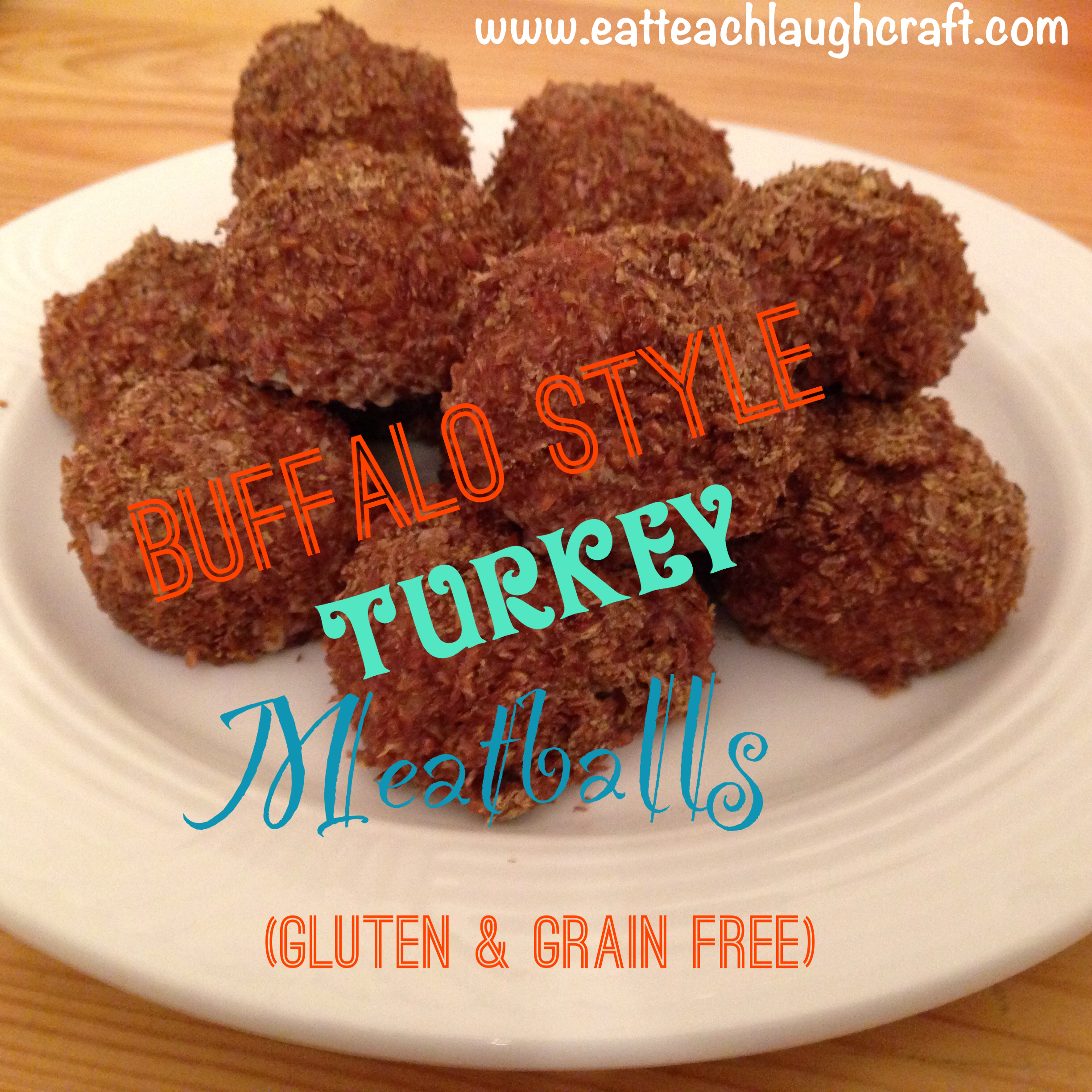 Buffalo Style Turkey Meatballs {Gluten & Grain Free} - Eat ...